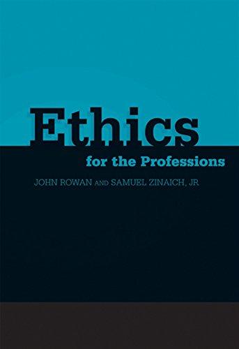 Ethics for the Professions: John R. Rowan, Jr. Samuel Zinaich