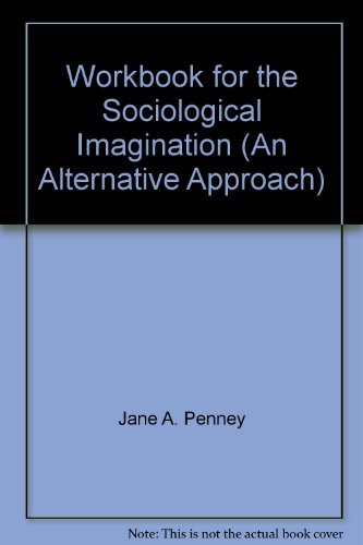 Workbook for the Sociological Imagination (An Alternative: Jane A. Penney