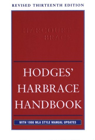 Hodges' Harbrace Handbook: With 1998 Mla Style Manual Updates (0155072838) by Hodges, John C.; Horner, Winifred; Webb, Suzanne Strobeck; Miller, Robert Keith