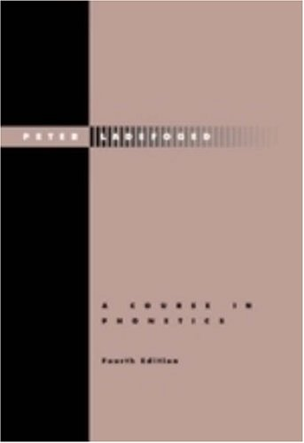 9780155073197: A Course in Phonetics