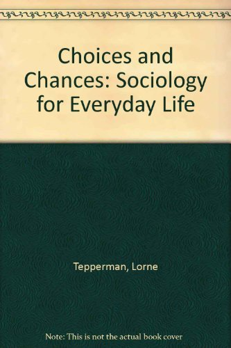 9780155073470: Choices & chances: Sociology for everyday life
