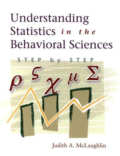 Understanding Statistics in the Behavioral Sciences: Step by Step (Hardback): Judith McLaughlin