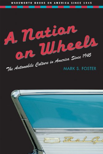 9780155075429: A Nation on Wheels: The Automobile Culture in America Since 1945 (Wadsworth Books on America Since 1945)