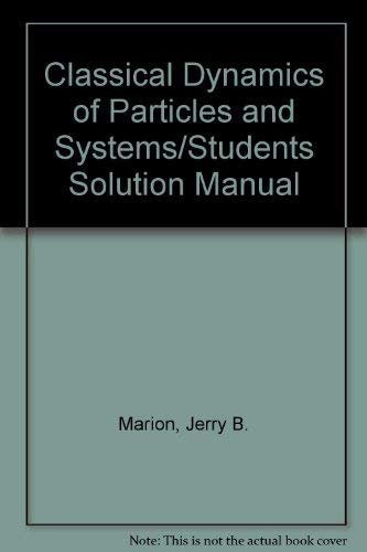 9780155076426: Classical Dynamics of Particles and Systems/Students Solution Manual