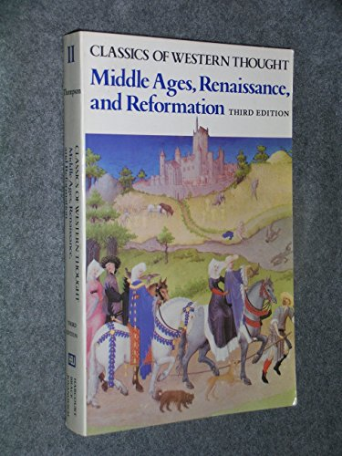 9780155076792: Middle Ages, Renaissance, and Reformation (Classics of Western Thought - Volume 2)