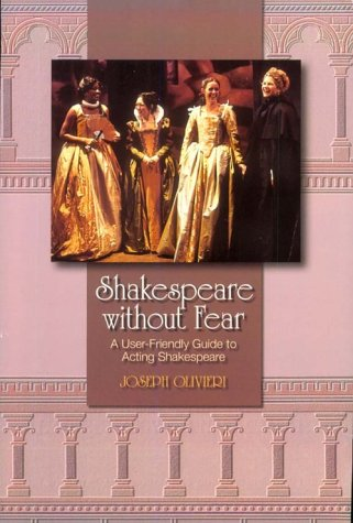 Shakespeare without Fear: A User-Friendly Guide to: Olivieri, Joe