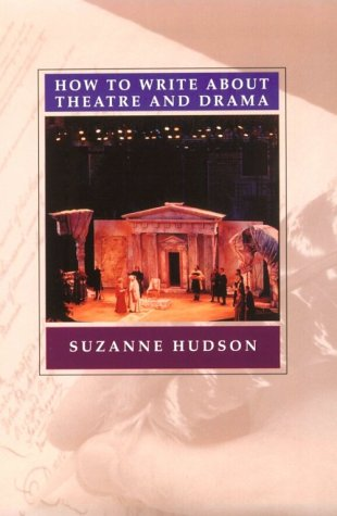 How To Write About Theatre & Drama