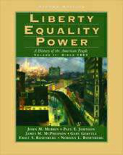 9780155080980: Liberty, Equality, Power: Since 1863 v.2: History of the American People: Since 1863 Vol 2