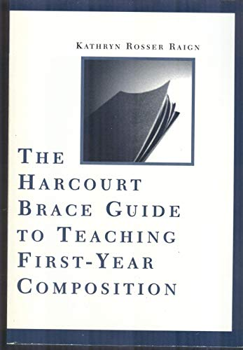 Harcourt Brace Guide to Teaching First Year: Raign, Kathryn