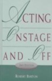 9780155084902: Acting on Stage and Off