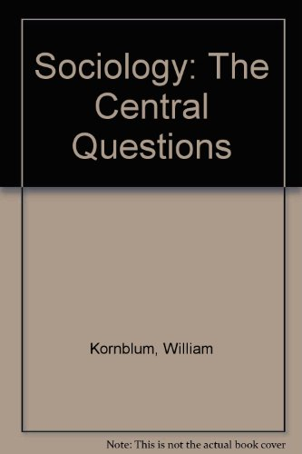 9780155102538: Sociology: The Central Questions