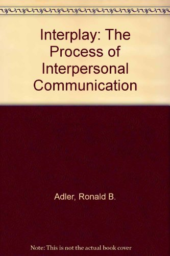 9780155102767: Interplay: The Process of Interpersonal Communication