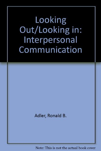 9780155102996: Looking Out/Looking in: Interpersonal Communication