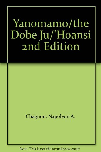 Yanomamo/the Dobe Ju/'Hoansi 2nd Edition (9780155103412) by Napoleon A. Chagnon; Richard B. Lee