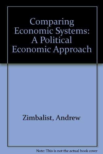 9780155124035: Comparing Economic Systems: A Political Economic Approach