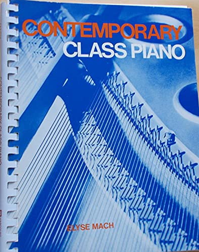 9780155134829: Contemporary Class Piano [Paperback] by Elyse Mach