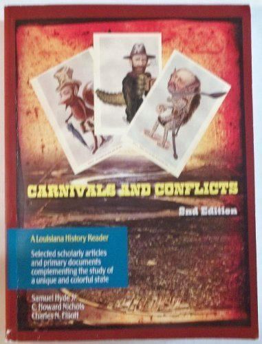 9780155135154: Carnivals and conflicts: A Louisiana history reader : selected scholarly articles and primary documents complementing the study of a unique and colorful state