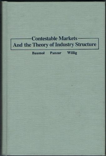 9780155139107: Contestable Markets and the Theory of Industry Structure