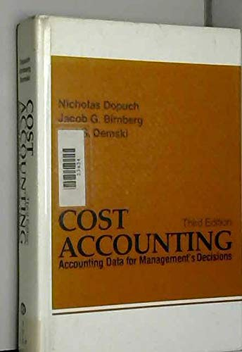 9780155142015: Cost Accounting: Accounting Data for Management's Decisions