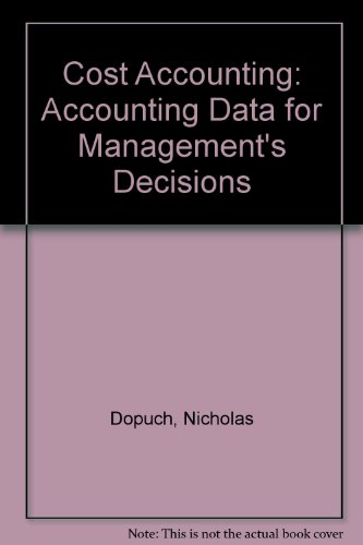 9780155142039: Cost Accounting: Accounting Data for Management's Decisions