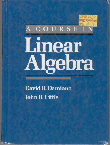 9780155151345: A Course in Linear Algebra
