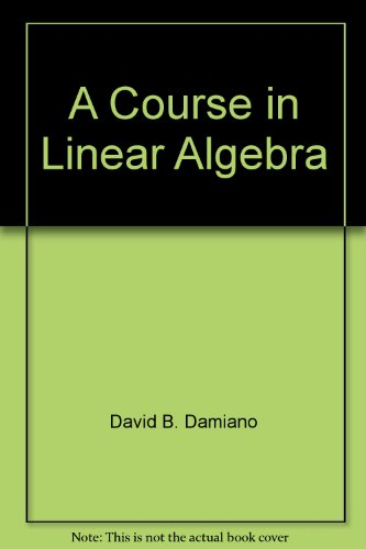 9780155151352: A Course in Linear Algebra