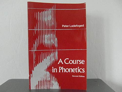 9780155151789: A Course in Phonetics