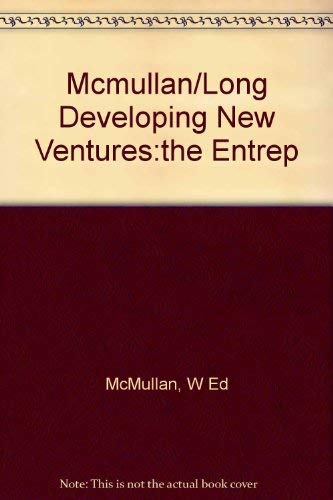 Developing New Ventures: The Entrepreneurial Option: McMullan, W. Ed;Long, Wayne A.