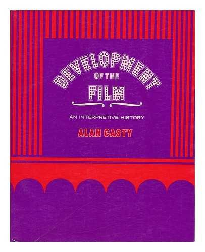 Development of the Film: An Interpretive History: Casty, Alan