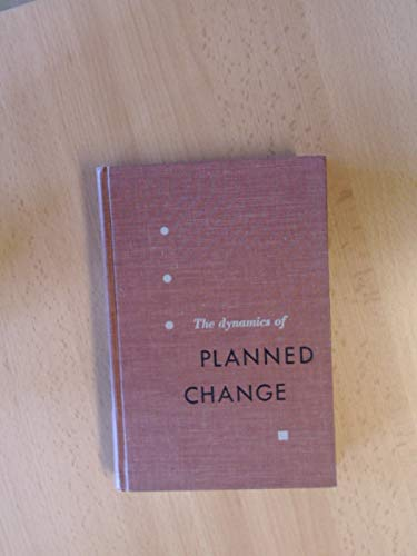 9780155185142: Dynamics of Planned Change: A Comparative Study of Principles and Techniques