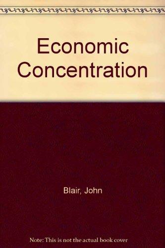 Economic Concentration: Blair, John