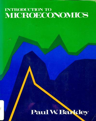 Introduction to Microeconomics: Paul W. Barkley