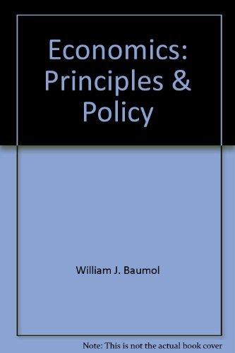 Economics: Principles & Policy: William J. Baumol