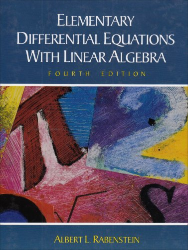 Elementary Differential Equations with Linear Algebra: Albert L. Rabenstein