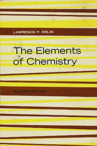 The Elements of Chemistry: Lawrence P. Eblin