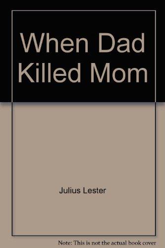 9780155246980: When Dad Killed Mom