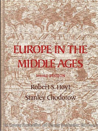 EUROPE IN THE MIDDLE AGES Third Edition: Hoyt, Robert S.; Chodorow, Stanley
