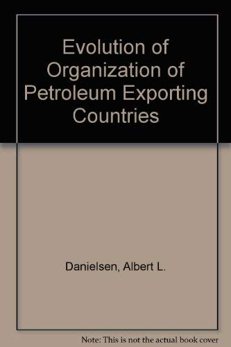 9780155250802: Evolution of Organization of Petroleum Exporting Countries