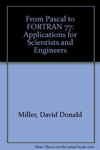 9780155291751: From Pascal to Fortran 77:: Applications for Scientists and Engineers