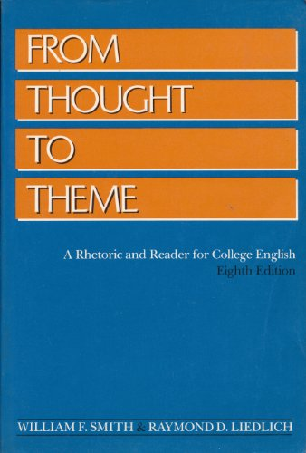 From Thought to Theme: a Rhetoric and: Smith, William F;