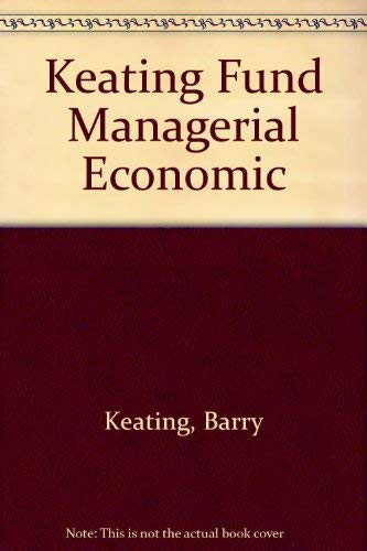 Fundamentals of Managerial Economics: Barry Keating, J. Holton Wilson