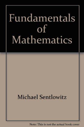 Fundamentals of Mathematics, instructor's edition: Sentlowitz, Michael, and Patricia L. ...