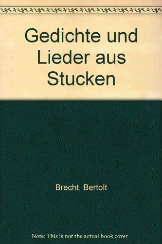 Gedichte und Lieder aus Stucken: Brecht, Bertolt
