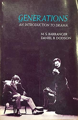 Generations, An Introduction to Drama: Barranger, M S