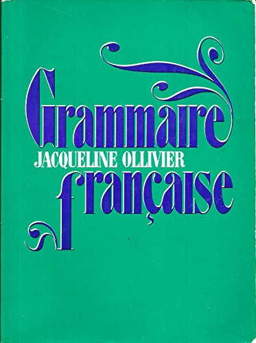Grammaire Francaise (English and French Edition) (0155296752) by Jacqueline Ollivier