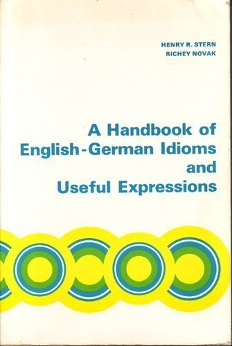 9780155308657: A Handbook of English-German Idioms and Useful Expressions