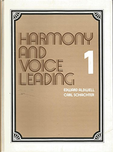 Harmony and Voice Leading: v. 1: Aldwell, Edward; Schachter, Carl