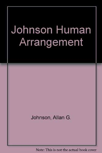 Human Arrangements: An Introduction to Sociology: Johnson, Allan G.