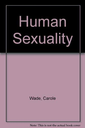 Human Sexuality: Wade, Carole; Cirese, Sarah