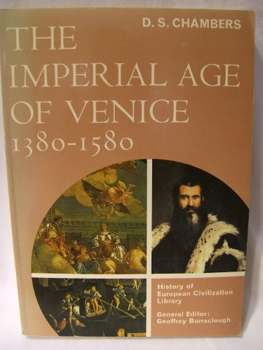 The Imperial Age of Venice: D. D. Chambers